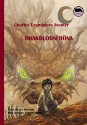9789186589189_large_charles-grandpiers-aventyr-drakblodsfrona